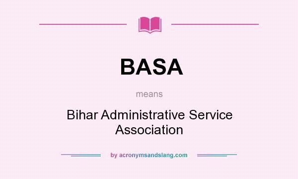 BASA means - Bihar Administrative Service Association